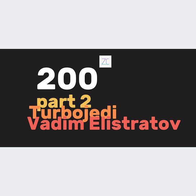 Завтракаст №200 часть 2 (feat. Turbojedi & Вадим Елистратов)