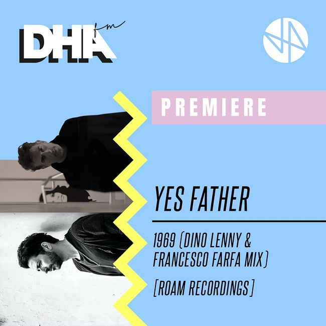 Premiere: Yes Father - 1969 (Dino Lenny & Francesco Farfa Mix) [Roam Recordings]