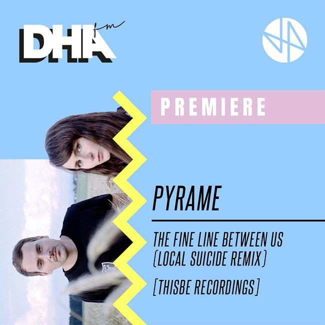 Premiere: Pyrame - The Fine Line Between Us (Local Suicide Remix) [Thisbe Recordings]