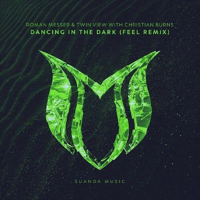 Roman Messer & Twin View feat. Christian Burns - Dancing In The Dark (FEEL Remix) [SUANDA]