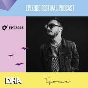 Tyoma - Epizode Festival Podcast