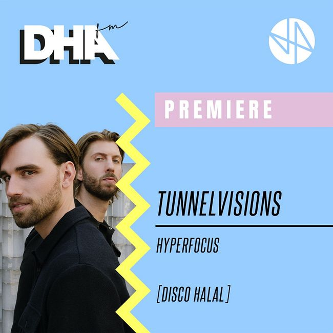 Premiere: Tunnelvisions - Hyperfocus [Disco Halal]