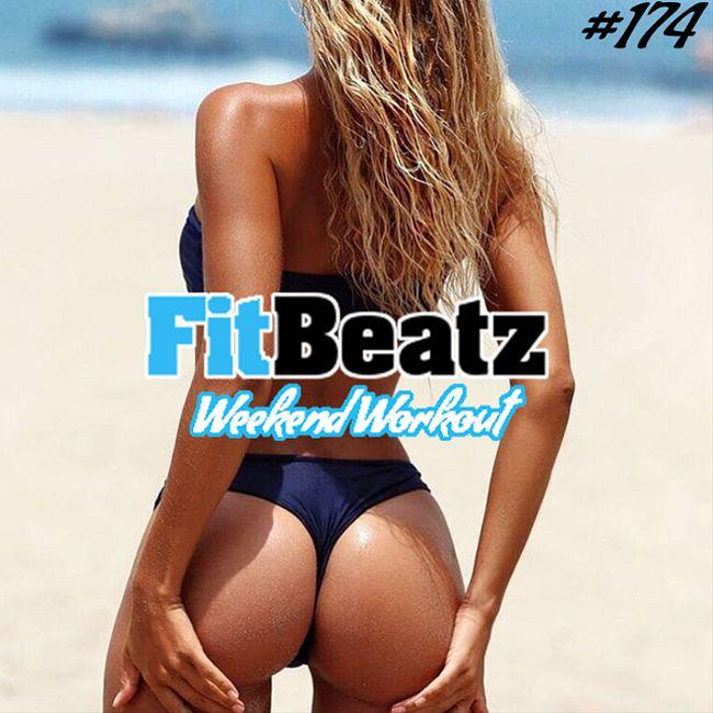FitBeatz - The Weekend Workout #174 @ FitBeatz.com