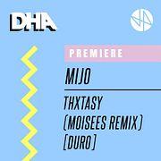 Premiere: Mijo - THXTASY (Moisees Remix) [Duro]