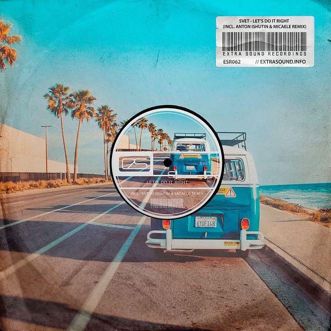 SVET - Let's Do It Right (Micaele Remix) [Extra Sound Recordings]
