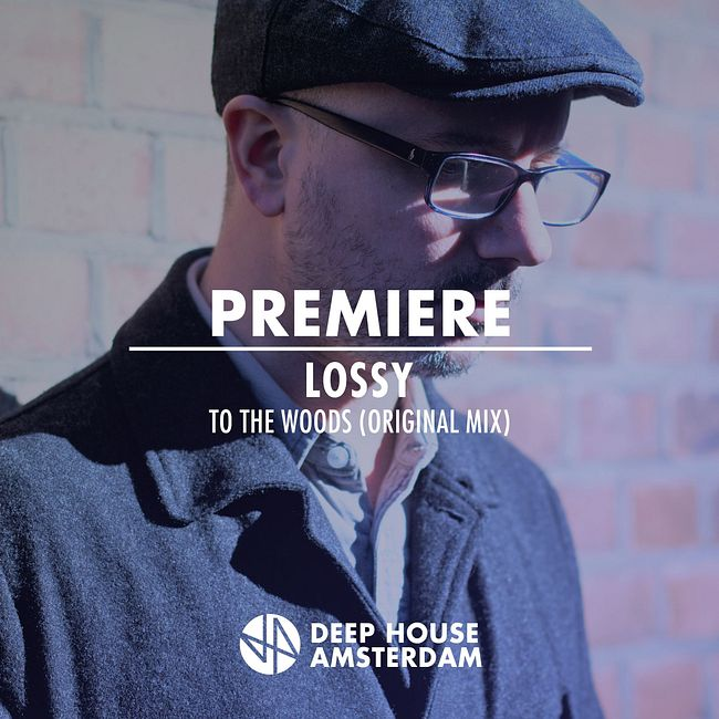 Premiere: Lossy - To The Woods (Original Mix) [Boot Cycle Audio]