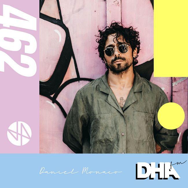 Daniel Monaco - DHA FM Mix #462