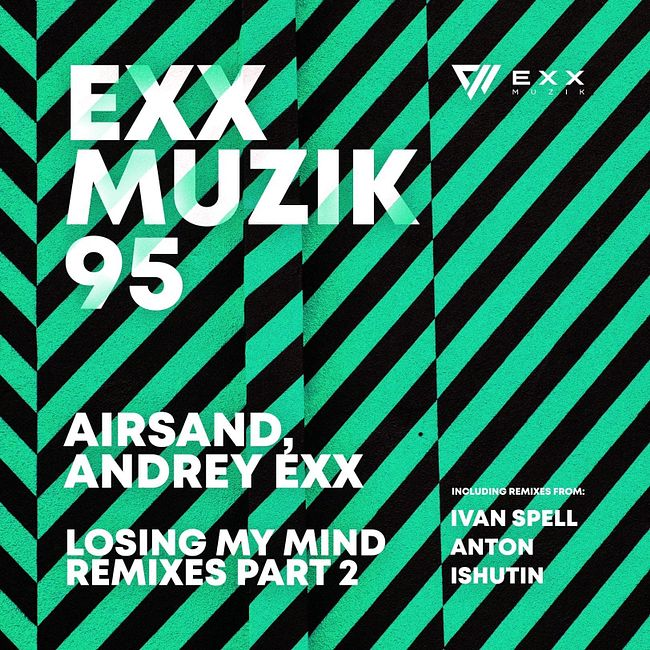 Airsand, Andrey Exx - Losing My Mind (Ivan Spell Remix)