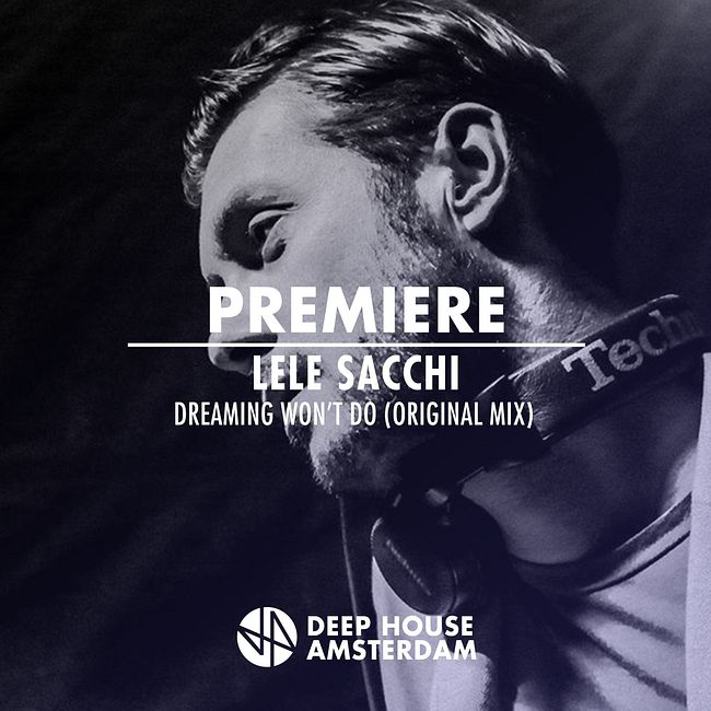 Premiere: Lele Sacchi - Dreaming Won't Do (Original Mix)