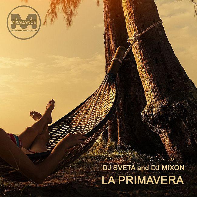 Dj Sveta and Dj Mixon - La Primavera (2020)
