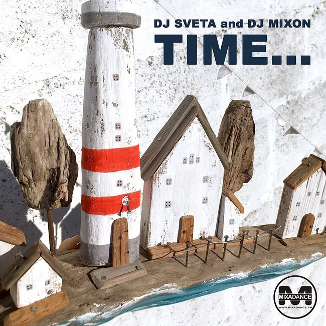 Dj Sveta & Dj Mixon - Time... (2020)