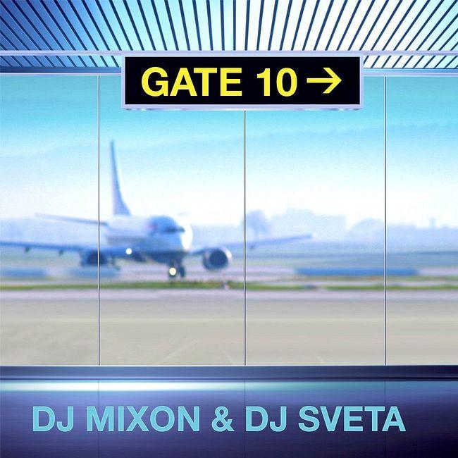 Dj Mixon and Dj Sveta - Gate 10