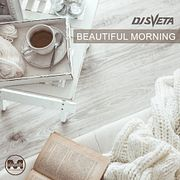 Dj Sveta - Beautiful morning (2019)
