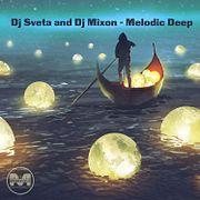 Dj Sveta and Dj Mixon - Melodic Deep (2019)