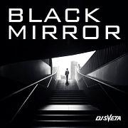 Dj Sveta - Black Mirror (2019)