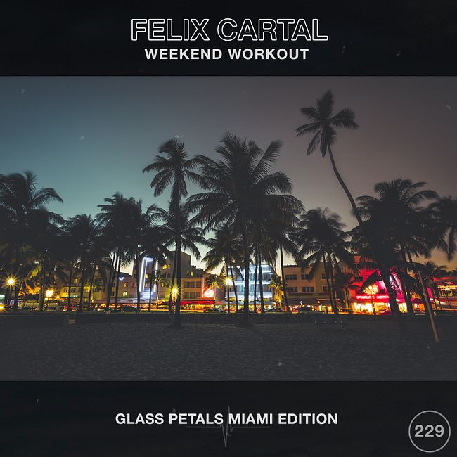 Weekend Workout 229: Glass Petals Miami Edition