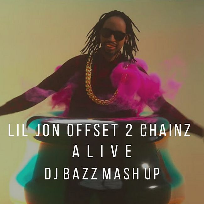 Lil Jon, Offset, 2 Chainz vs. Rakurs & Ruslan Rost - Alive (Dj Bazz Mash Up)