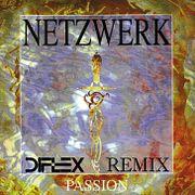 Netzwerk - Passion (Diflex Remix) [2019]