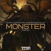 Zatox Ft. Dave Revan x Toneshifterz & Villain - Monster (TDDBR Edit)