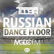 TDDBR - Russian Dance Floor #047 @ MGDC FM [RUSSIAN DANCE CHANNEL]