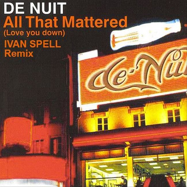 De Nuit - All That Mattered (Ivan Spell Radio Mix)