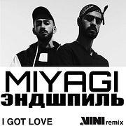 MiyaGi & Эндшпиль – I Got Love (DJ Vini Remix)