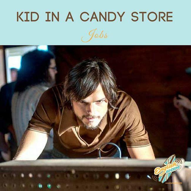 Выпуск 15. Like a kind in a candy store: значение и перевод идиомы