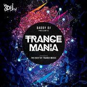 DADDY DJ - TRANCEMANIA for Trance Universe