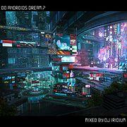 DJ Iridium - Do Androids Dream ? (Mix) (26-06-17)