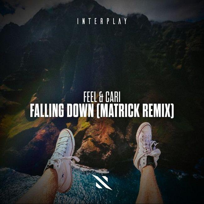 FEEL & Cari - Falling Down (MatricK Remix) [ARMADA/INTERPLAY]