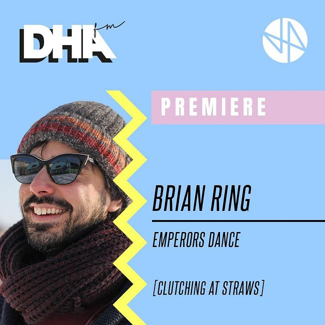 Premiere: Brian Ring - Emperors Dance [Clutching At Straws]