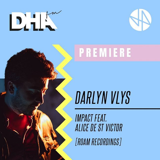Premiere: Darlyn Vlys - Impact feat. Alice de St Victor [Roam Recordings]