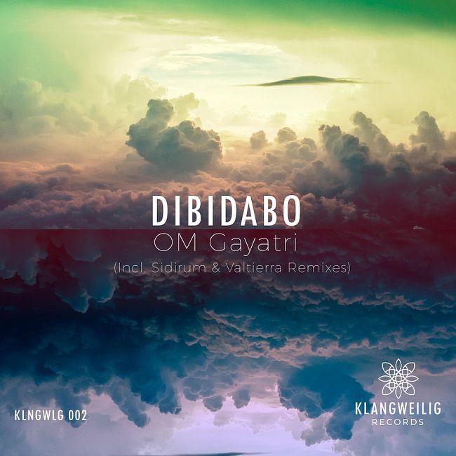 PREMIERE: DIBIDABO — Om Gayatri (Original Mix) [Klangweilig Records]