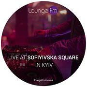 LOUNGE FM - Live at Sofiyivska Square in Kyiv