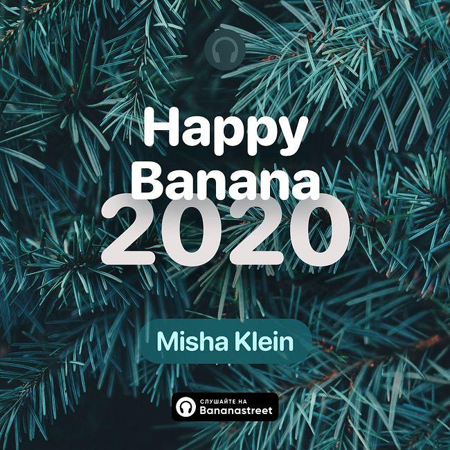 Misha Klein - Happy Banana 2020