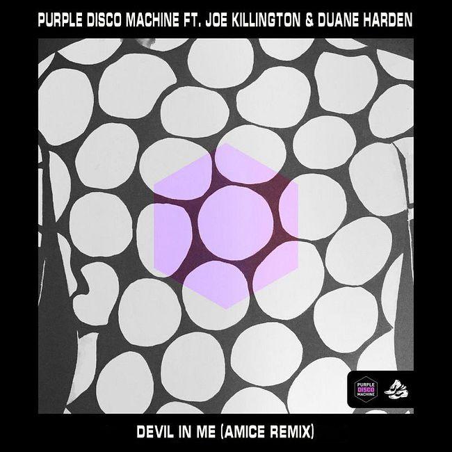 Purple Disco Machine ft. Joe Killington & Duane Harden - Devil In Me (Amice Remix)