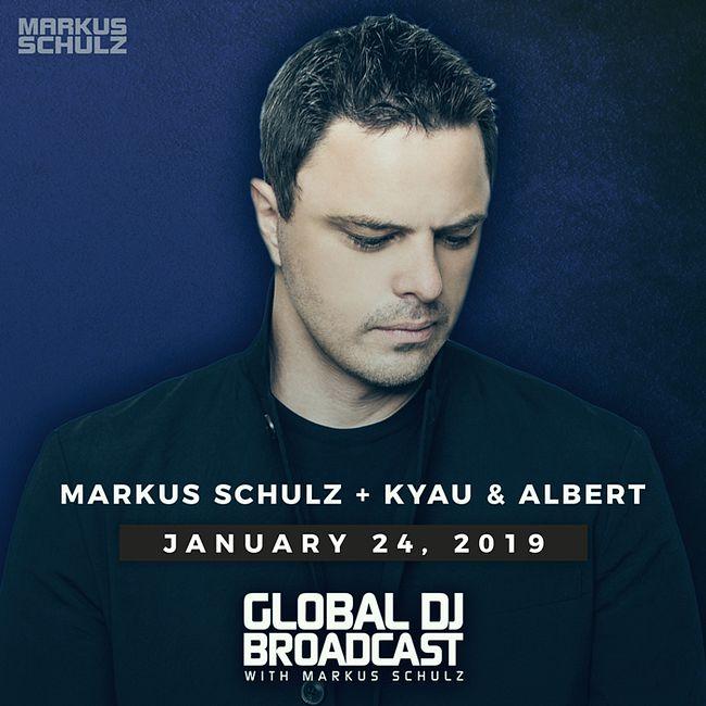 Global DJ Broadcast: Markus Schulz and Kyau & Albert (Jan 24 2019)