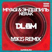 MiyaGi & Эндшпиль x Nerak - DLBM (Mikis Remix)