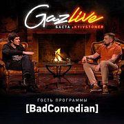 GAZLIVE   [BadComedian]