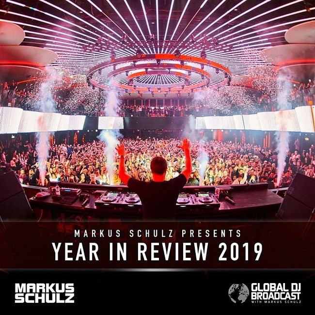 Global DJ Broadcast: Markus Schulz Year in Review 2019