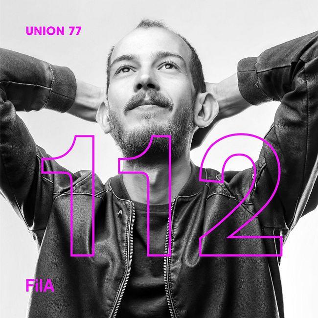 UNION 77 PODCAST EPISODE № 112 BY FiLA