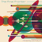 DJ Iridium - The Final Frontier (Spacesynth Mix) (19-12-16)