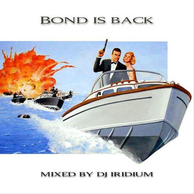 DJ Iridium - Bond is Back (Mix) (08-04-15)