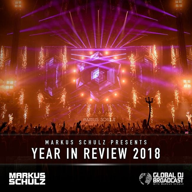Global DJ Broadcast: Markus Schulz Year in Review 2018