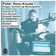 Peter Voss-Knude: Krigen, Kunsten og Hjemsøgelsen...