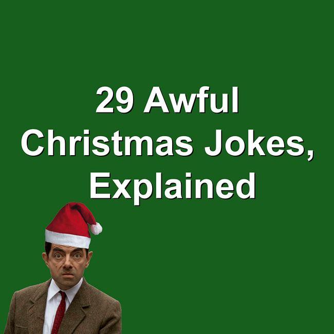 631. 29 Awful Christmas Jokes, Explained