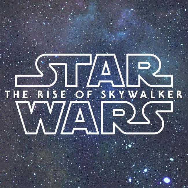 632. Star Wars IX: The Rise of Skywalker (No Spoilers!)