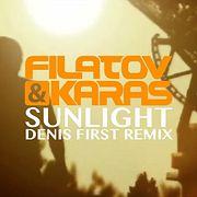 Filatov & Karas - Sunlight (Denis First Remix)