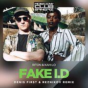 Riton & Kah-Lo – Fake ID (Denis First & Reznikov Radio Remix)