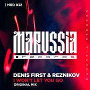 Denis First & Reznikov - I Won't Let You Go (Radio Edit)